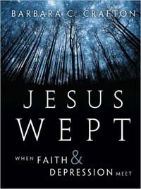 jesus wept when faith and depression meet by barbara crafton