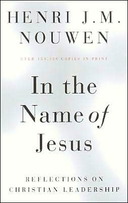 Henri Nowen - In the Name of Jesus