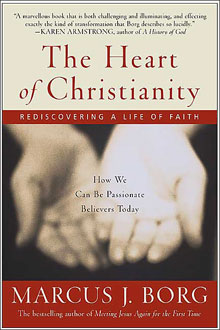 Marcus Borg, The Heart of Christianity; Rediscovering a Life of Faith (2003)