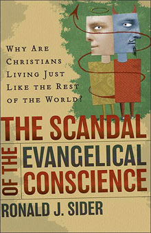 Ronald J. Sider, The Scandal of the Evangelical Conscience