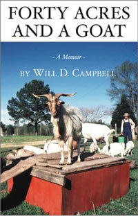 Will D. Campbell, Forty Acres and a Goat: A Memoir (Oxford, Mississippi: Jefferson Press, 2002), 281pp.