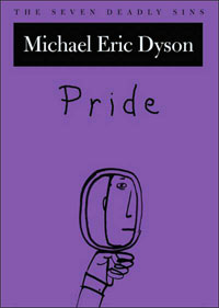 Pride, by Michael Eric Dyson.